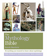 The Mythology Bible: Everything You Wanted to Know About Mythology by Sarah...