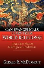 Can Evangelicals Learn from World Religions? : Jesus, Revelation and Religious T
