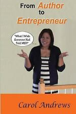 From Author to Entrepreneur : What I Wish Someone Had Told Me by Carol...