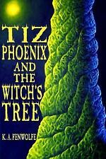 Tiz Phoenix and the Witch's Tree The Celestial Tree Academy Series Volume 1