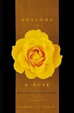 Anatomy of a Rose : Exploring the Secret Life of Flowers by Sharman Apt...