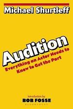 Audition : Everything an Actor Needs to Know to Get the Part by Michael...