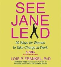 See Jane Lead : 99 Ways for Women to Take Charge at Work by Lois P. Frankel...