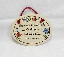 THEY SAY HOUSEWORK WON'T KILL YOU... PLAQUE - WALL DECOR GIRL'S ROOM - POTTERY