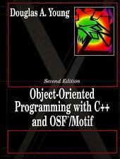 Object Oriented Programming with C++ and OSF Motif by Douglas A. Young (1995,...