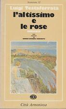 Testaferrata Luigi L'altissimo e le rose 1980 Città Armoniosa