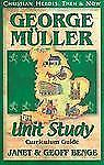 George Muller: Unit Study Curriculum Guide Christian Heroes: Then & Now)