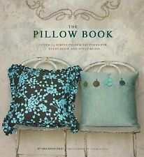 The Pillow Book: Over 25 Simple-to-Sew Patterns for Every Room and Every Mood