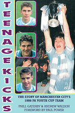 Teenage Kicks - The Story of Manchester City's 1986 F.A. Youth Cup Team - book