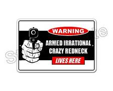 "*Aluminum* Armed Irrational Crazy Redneck Lives Here 8"" x 12"" Metal Sign NS 4011"