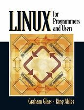 Linux for Programmers and Users by Glass, Graham, Ables, King