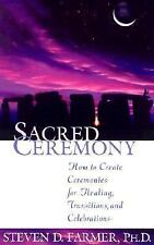 Sacred Ceremony : How to Create Ceremonies for Healing, Transitions, and...