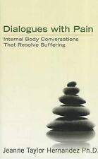 Dialogues with Pain: Internal Body Conversations That Resolve Suffering by Jeann