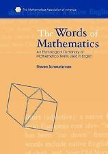 The Words of Mathematics: An Etymological Dictionary of Mathematical Terms Used