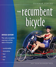 The Recumbent Bicycle, Fehlau - the only book of 'bents! [Direct from Publisher]