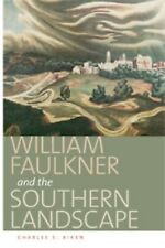 Center Books on the American South Ser.: William Faulkner and the Southern...