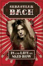 18 and Life on Skid Row by Sebastian Bach (2016, Hardcover)