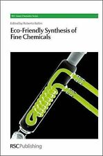 RSC Green Chemistry Ser.: Eco-Friendly Synthesis of Fine Chemicals 3 by...