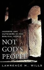 Religion in the Modern World Ser.: Not God's People : Insiders and Outsiders...