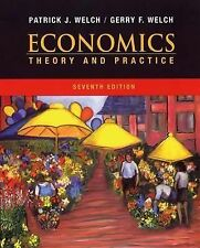 Economics : Theory and Practice by Gerry F. Welch and Patrick J. Welch (2003, Pa