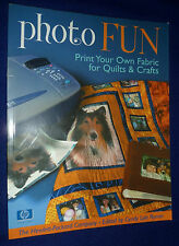 Photo Fun: Print Your Own Fabrics for Quilts and Crafts by C&T Publishing,...