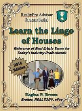 Learn the Lingo of Houses 2016 : Reference of Real Estate Terms for Today's...