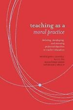 TEACHING AS A MORAL PRACTICE - NEW HARDCOVER BOOK