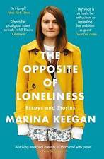 The Opposite of Loneliness: Essays and Stories by Marina Keegan Paperback
