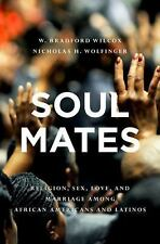 Soul Mates : Religion, Sex, Love, and Marriage among African Americans and...