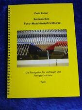 Karinsockes Foto-Maschinenstrickkurse f.Strickmaschine Teil 1