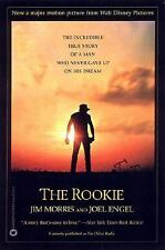 The Rookie : The Incredible True Story of a Man Who Never Gave up on His...