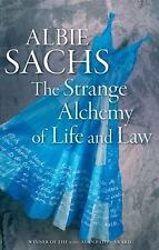 The Strange Alchemy of Life and Law by Albie Sachs (2011, Paperback)