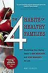 Excellent, The 4 Habits of Healthy Families: Everything Your Family Needs to Get