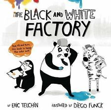 The Black and White Factory by Eric Telchin (2016, Picture Book)