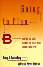 GOING TO PLAN B: How You Can Cope, Regroup, and Start Your Life on a New Path S