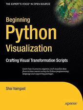 Beginning Python Visualization: Crafting Visual Transformation Scripts Books fo