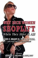 Why Rich Women Shoplift - When They Have It All! Diagnosis and Treatment of Ric