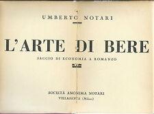 Notari - L'Arte del Bere - Saggio di Economia a Romanzo - 1933 Prima edizione