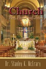 The Church, Past, Present and Future (2013, Paperback)