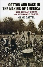 Cotton and Race in the Making of America: The Human Costs of Economic Power, Dat