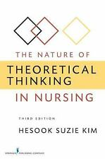 The Nature of Theoretical Thinking in Nursing by Hesook Suzie Kim (2010,...
