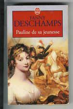 """Fanny Deschamps : Pauline de sa jeunesse """" Editions Le Livre de Poche"""