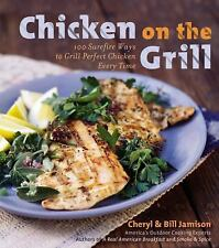 Chicken on the Grill: 100 Surefire Ways to Grill Perfect Chicken Every Time, Jam