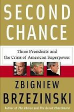 Second Chance: Three Presidents and the Crisis of American Superpower, Zbigniew