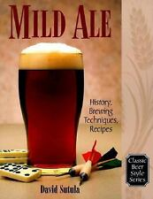 Classic Beer Style Ser.: Mild Ale : History, Brewing Techniques, Recipes Vol....