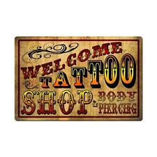 Welcome Tattoo Shop Parlor Club Artist Body Piercing Metal Sign Club pts548