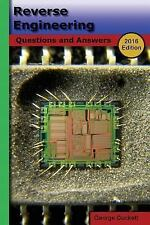 Reverse Engineering (2016 Edition) : Questions and Answers by George Duckett...