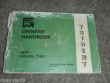 1975 75 NORTON T160 T 160 TRIDENT TRIUMPH OWNER OWNERS OWNER'S MANUAL