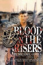 Blood on the Risers: A novel of conflict and survival in special forces during t