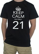 NEW Keep Calm I`m Only 21 -  Funny T-SHIRT! (21st Birthday Top)